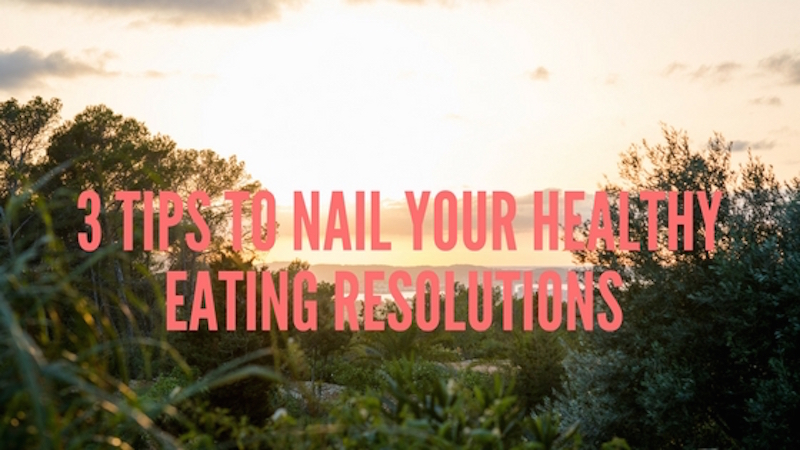 3 tips for your healthy eating resolutions